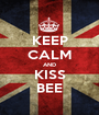 KEEP CALM AND KISS BEE - Personalised Poster A1 size