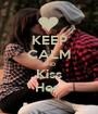 KEEP CALM AND Kiss Her  - Personalised Poster A1 size