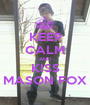 KEEP CALM AND KISS MASON FOX - Personalised Poster A1 size