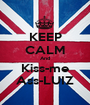 KEEP CALM And Kiss-me Ass-LUIZ - Personalised Poster A1 size