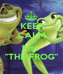 "KEEP CALM AND Kiss  ""THE FROG"" - Personalised Poster A1 size"