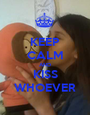KEEP CALM AND KISS WHOEVER - Personalised Poster A1 size