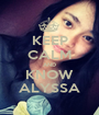 KEEP CALM AND KNOW ALYSSA - Personalised Poster A1 size