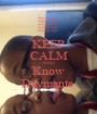 KEEP CALM AND Know Daymante  - Personalised Poster A1 size
