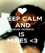 KEEP CALM AND KNOW DOPEKID IS  MINES <3 - Personalised Poster A1 size