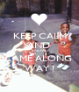 KEEP CALM AND  KNOW  I CAME ALONG  WAY ! - Personalised Poster A1 size