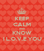 KEEP CALM AND KNOW I L.O.V.E YOU - Personalised Poster A1 size
