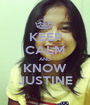 KEEP CALM AND KNOW JUSTINE - Personalised Poster A1 size