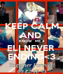 KEEP CALM AND  KNOW  ME & ELI NEVER  ENDING<3 - Personalised Poster A1 size