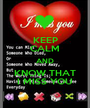 KEEP CALM AND KNOW THAT I MISS YOU - Personalised Poster A1 size