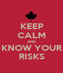 KEEP CALM AND KNOW YOUR RISKS - Personalised Poster A1 size