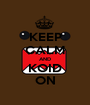 KEEP CALM AND KOID ON - Personalised Poster A1 size
