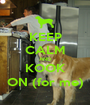 KEEP CALM AND KOOK ON (for me) - Personalised Poster A1 size