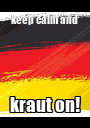 keep calm and  kraut on! - Personalised Poster A1 size