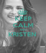 KEEP CALM AND KRISTEN   - Personalised Poster A1 size
