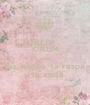 KEEP CALM AND las tumba, la raspa y la viola  - Personalised Poster A1 size