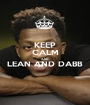KEEP CALM AND LEAN AND DABB  - Personalised Poster A1 size