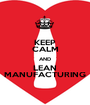 KEEP CALM AND LEAN MANUFACTURING - Personalised Poster A1 size