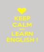 KEEP CALM AND LEARN ENGLISH ! - Personalised Poster A1 size