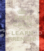 KEEP CALM AND LEARN FRENCH! - Personalised Poster A1 size