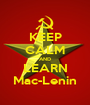 KEEP CALM AND LEARN Mac-Lenin - Personalised Poster A1 size