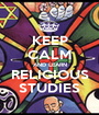KEEP CALM AND LEARN  RELIGIOUS  STUDIES - Personalised Poster A1 size