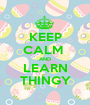 KEEP CALM  AND LEARN THINGY - Personalised Poster A1 size