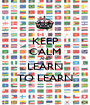 KEEP CALM AND LEARN TO LEARN - Personalised Poster A1 size
