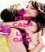 KEEP CALM AND Leia OATS - Personalised Poster A1 size