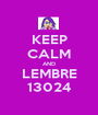 KEEP CALM AND LEMBRE 13024 - Personalised Poster A1 size