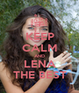 KEEP CALM AND LENA THE BEST - Personalised Poster A1 size