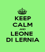 KEEP CALM AND LEONE  DI LERNIA - Personalised Poster A1 size