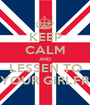 KEEP CALM AND LESSEN TO YOUR GIRLFR - Personalised Poster A1 size