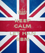 KEEP CALM AND LET HAN BBM - Personalised Poster A1 size