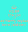 KEEP CALM AND let harry styles  love jaideen  - Personalised Poster A1 size