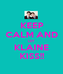 KEEP CALM AND LET KLAINE KISS!! - Personalised Poster A1 size