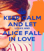 KEEP CALM AND LET LOUIS AND ALICE FALL IN LOVE - Personalised Poster A1 size