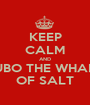 KEEP CALM AND LET LUBO THE WHALE DIO OF SALT - Personalised Poster A1 size