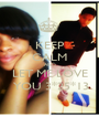KEEP CALM AND LET ME LOVE  YOU 3*25*13 - Personalised Poster A1 size