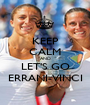 KEEP CALM AND LET'S GO ERRANI-VINCI - Personalised Poster A1 size