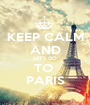 KEEP CALM AND LET'S GO TO  PARIS - Personalised Poster A1 size