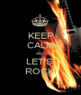 KEEP CALM AND LET'S  ROCK! - Personalised Poster A1 size