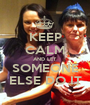 KEEP CALM AND LET SOMEONE ELSE DO IT - Personalised Poster A1 size