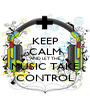 KEEP CALM AND LET THE MUSIC TAKE CONTROL - Personalised Poster A1 size