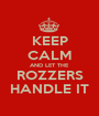 KEEP CALM AND LET THE ROZZERS HANDLE IT - Personalised Poster A1 size