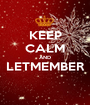 KEEP CALM AND LETMEMBER  - Personalised Poster A1 size