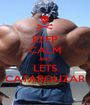 KEEP CALM AND LETS CATABOLIZAR - Personalised Poster A1 size