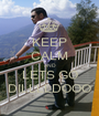 KEEP CALM AND LETS GO DILLLLDOOO - Personalised Poster A1 size