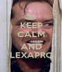 KEEP CALM  AND LEXAPRO - Personalised Poster A1 size
