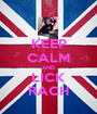 KEEP CALM AND LICK RACH - Personalised Poster A1 size